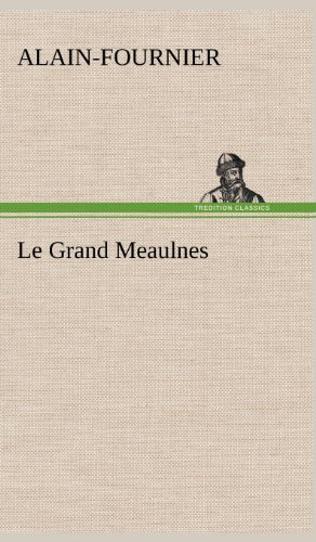 9783849141097: Le Grand Meaulnes (French Edition)