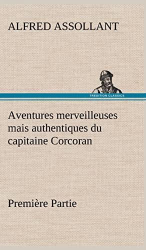 9783849141103: Aventures Merveilleuses Mais Authentiques Du Capitaine Corcoran, Premi Re Partie