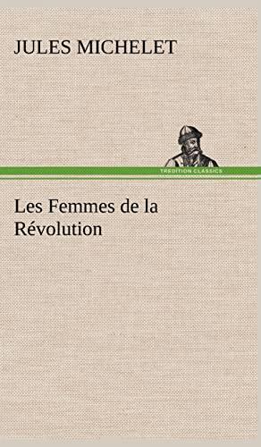 9783849141134: Les Femmes de la Révolution (French Edition)