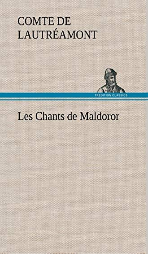 Les Chants de Maldoror: Comte De Lautr Amont