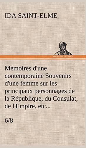 Memoires DUne Contemporaine (68) Souvenirs DUne Femme Sur Les Principaux Personnages de La ...