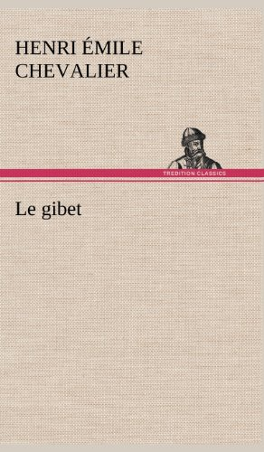 Le Gibet (French Edition): Chevalier, H. Mile (Henri Mile)