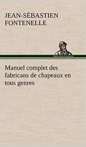 9783849141585: Manuel Complet Des Fabricans de Chapeaux En Tous Genres
