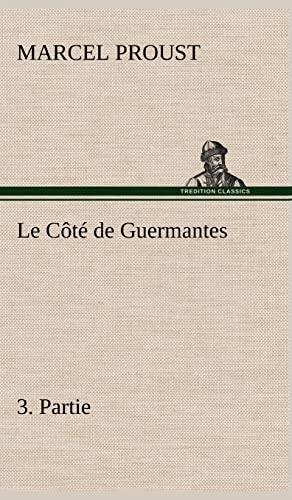 Le C T de Guermantes, 3. Partie (French Edition): Proust, Marcel