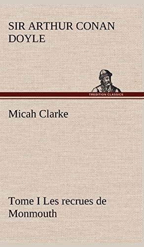 Micah Clarke - Tome I Les recrues: Sir Arthur Conan