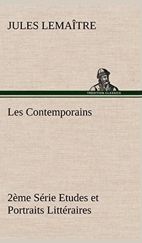 Les Contemporains, 2 Me S Rie Etudes Et Portraits Litt Raires (French Edition): Lemaitre, Jules