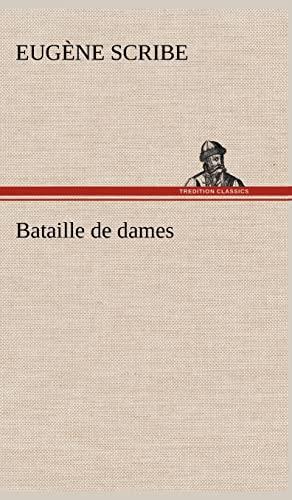 Bataille de Dames: Eugene Scribe