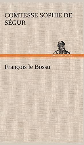 Fran OIS Le Bossu (French Edition): S. Gur, Sophie Comtesse De