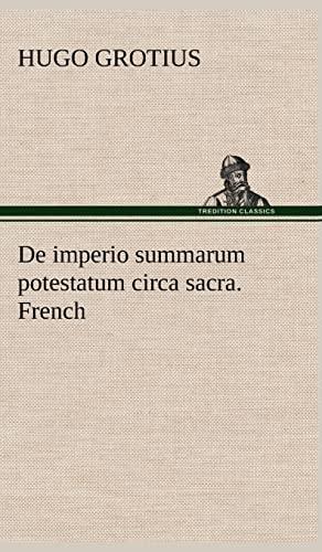 9783849142407: De imperio summarum potestatum circa sacra. French (French Edition)