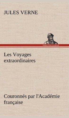 Les Voyages Extraordinaires Couronn S Par L'Acad Mie Fran Aise (French Edition): Verne, Jules