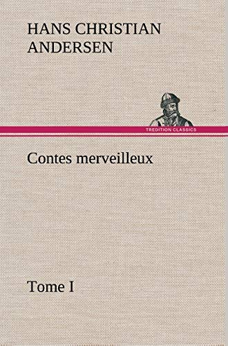 9783849142445: Contes merveilleux, Tome I (French Edition)