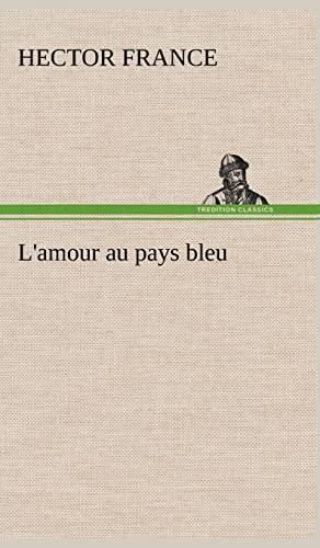LAmour Au Pays Bleu: Hector France