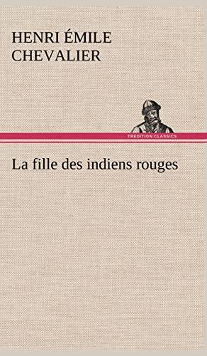 9783849142544: La fille des indiens rouges (French Edition)