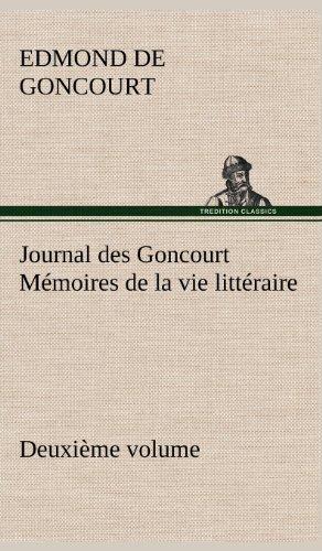 Journal Des Goncourt (Deuxi Me Volume) M Moires de La Vie Litt Raire (French Edition): De Goncourt,...