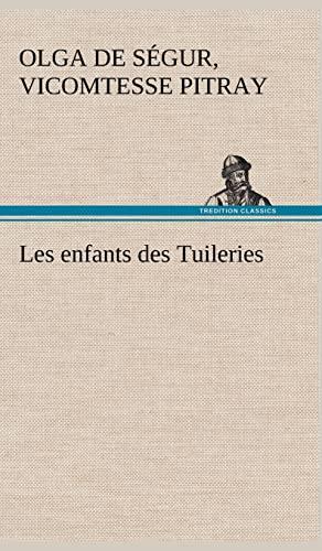 9783849142995: Les enfants des Tuileries (French Edition)