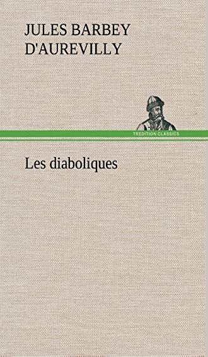 Les Diaboliques (French Edition): D'Aurevilly, Jules Am
