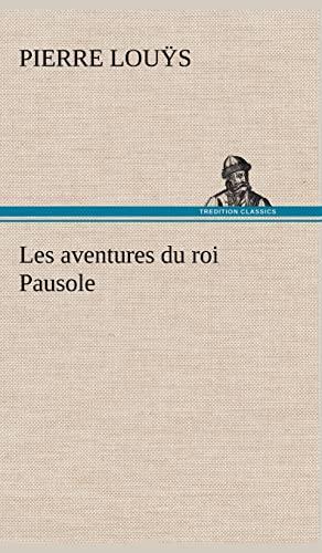 Les Aventures Du Roi Pausole (French Edition): Lou S., Pierre