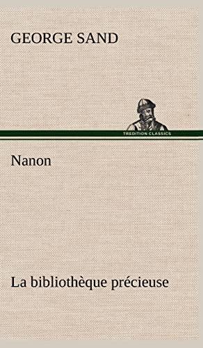 Nanon La Biblioth Que PR Cieuse (French Edition): Sand, George