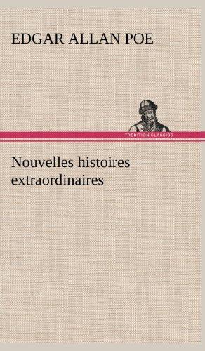 Nouvelles Histoires Extraordinaires (French Edition): Poe, Edgar Allan