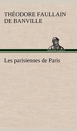 Les Parisiennes de Paris (French Edition): De Banville, Theodore