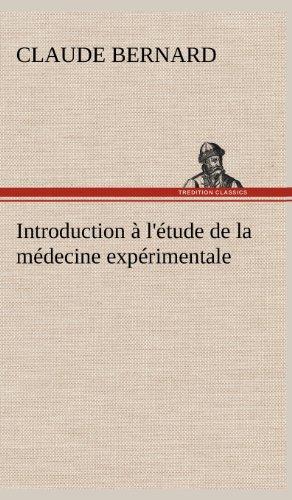 Introduction à l'étude de la médecine expérimentale (French ...