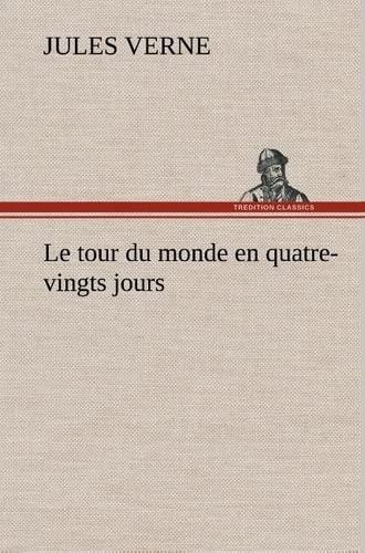9783849143640: Le tour du monde en quatre-vingts jours (French Edition)