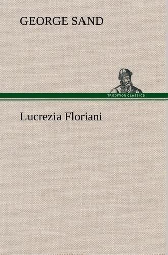 9783849143671: Lucrezia Floriani (French Edition)