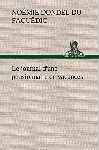 Le Journal D'Une Pensionnaire En Vacances (French Edition): Dondel Du Faou DIC, No Mie