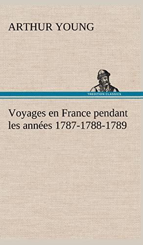 9783849143756: Voyages en France pendant les années 1787-1788-1789 (French Edition)