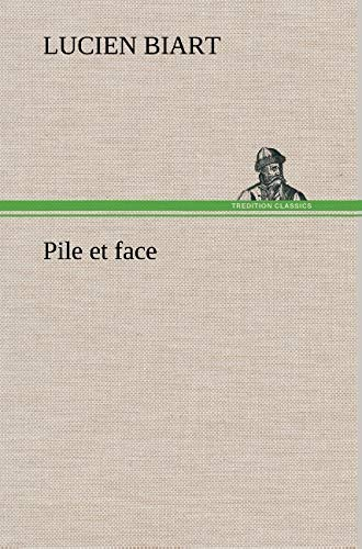 Pile Et Face (French Edition): Biart, Lucien