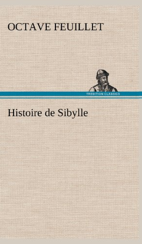 Histoire de Sibylle (French Edition): Feuillet, Octave