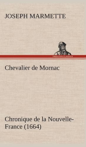 Chevalier de Mornac Chronique de La Nouvelle-France (1664): Joseph Marmette