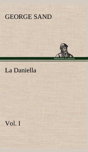 La Daniella, Vol. I. (French Edition): George Sand