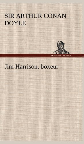 Jim Harrison, boxeur (French Edition): Sir Arthur Conan Doyle