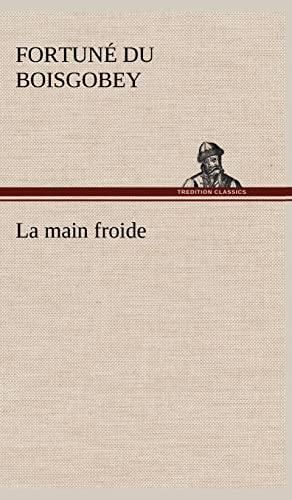 La Main Froide (French Edition): Du Boisgobey, Fortun