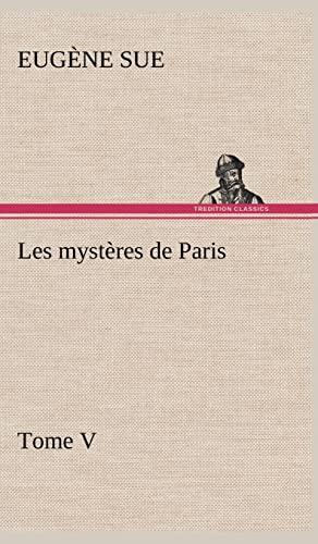 Les Myst Res de Paris, Tome V (French Edition): Sue, Eug Ne