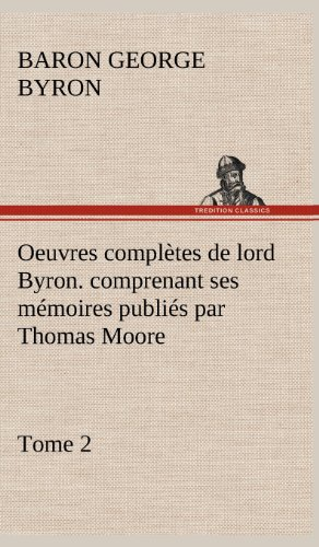 9783849144678: Oeuvres complètes de lord Byron. Tome 2. comprenant ses mémoires publiés par Thomas Moore (French Edition)