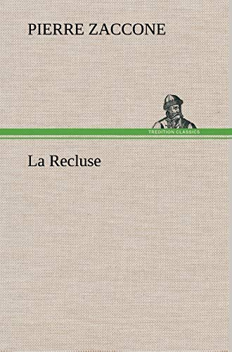 La Recluse (French Edition): Zaccone, Pierre