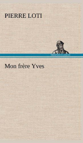 Mon Fr Re Yves (French Edition): Loti, Pierre
