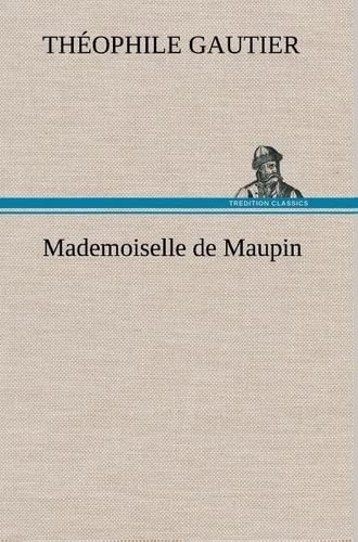 Mademoiselle de Maupin (French Edition): Gautier, Theophile