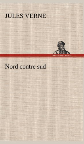 Nord Contre Sud (French Edition): Verne, Jules