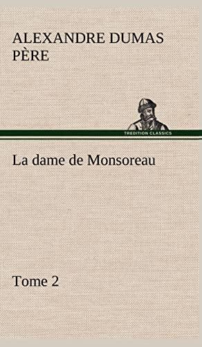 La Dame de Monsoreau - Tome 2. (French Edition): Dumas P. Re, Alexandre