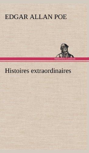 Histoires Extraordinaires (French Edition): Poe, Edgar Allan