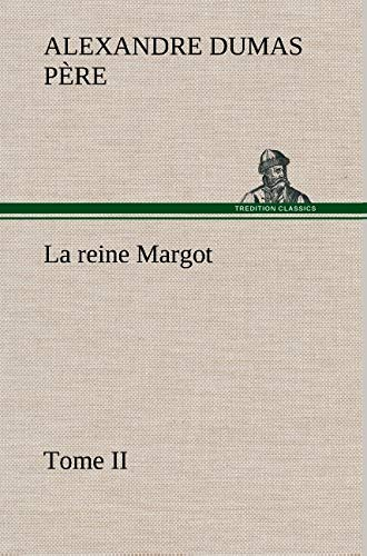 La Reine Margot - Tome II (French Edition): Dumas P. Re, Alexandre