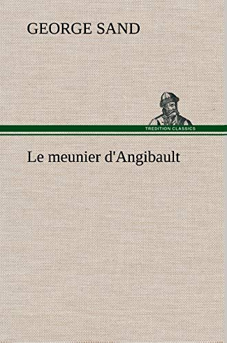 Le Meunier D'Angibault (French Edition): Sand, George