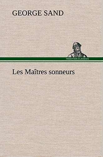 Les Ma Tres Sonneurs (French Edition): Sand, George