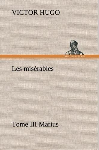 Les MIS Rables Tome III Marius (French Edition): Hugo, Victor