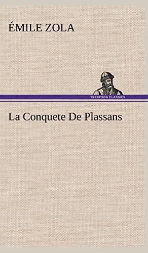 La Conquete de Plassans (French Edition): Zola, Emile