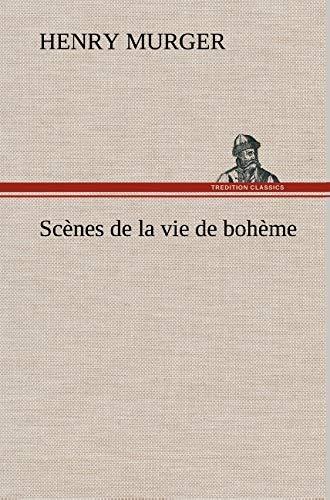 SC Nes de La Vie de Boh Me (French Edition): Murger, Henri