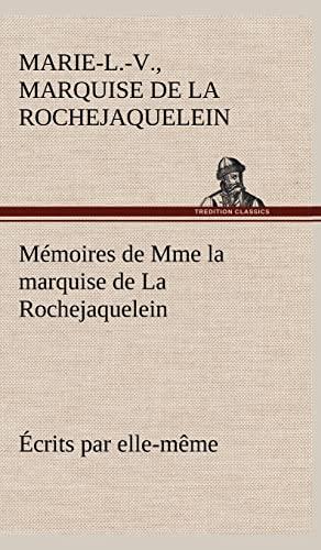 Memoires de Mme La Marquise de la: Marie-Louise-Victoire La Rochejaquelein
